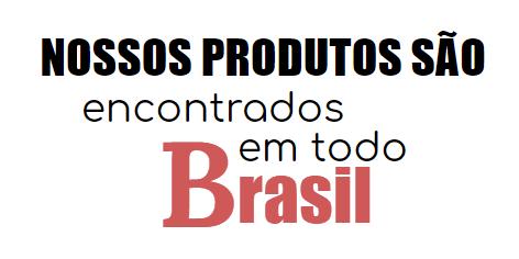 Nossos produtos são encontrados em todo Brasil.
